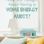 52 Ways To Save: Have a Home Energy Audit Done