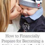 How to Financially Prepare for Becoming a Stay-at-Home Mom