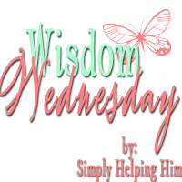 Simply Helping Him Wisdom Wednesday