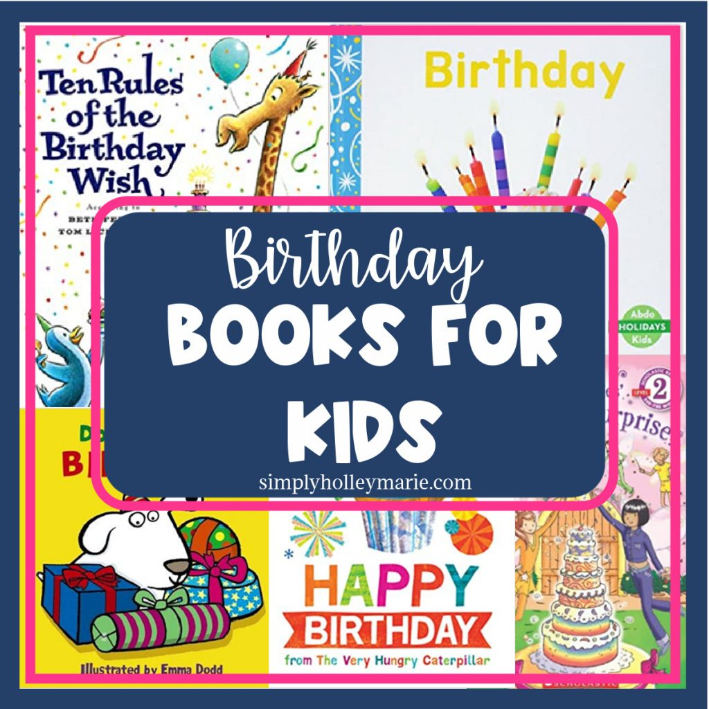 Birthday Books for Kids 5 books listed by simplyholleymarie.com