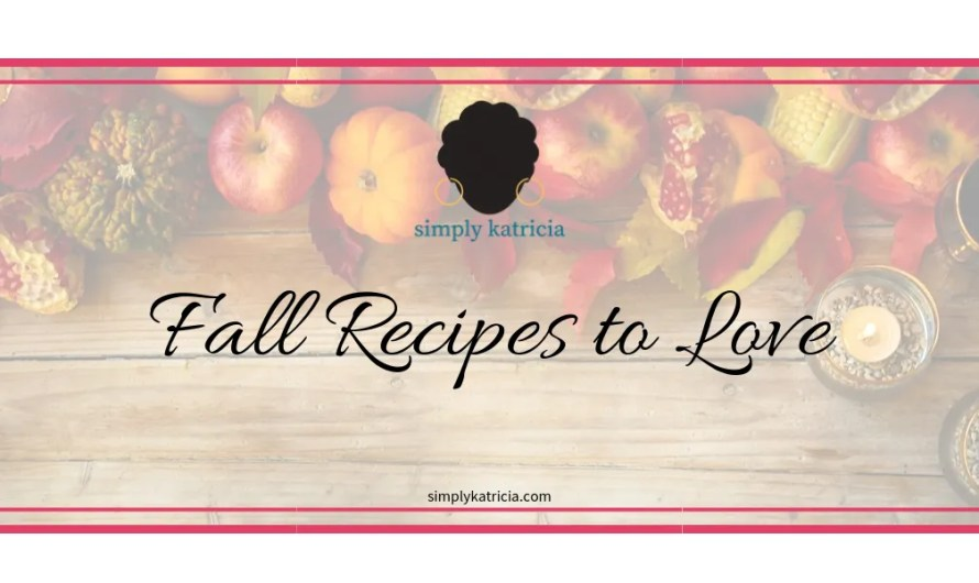 Fall Recipes to Love