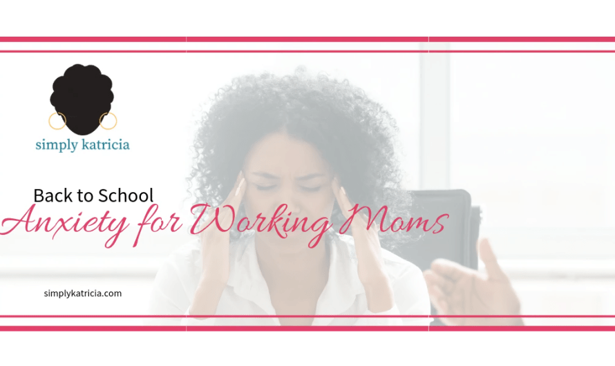 Back to School: Anxiety for Working Moms