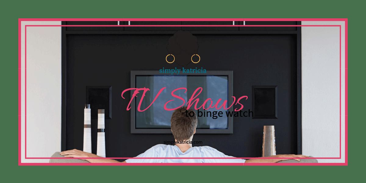 tv shows to binge watch