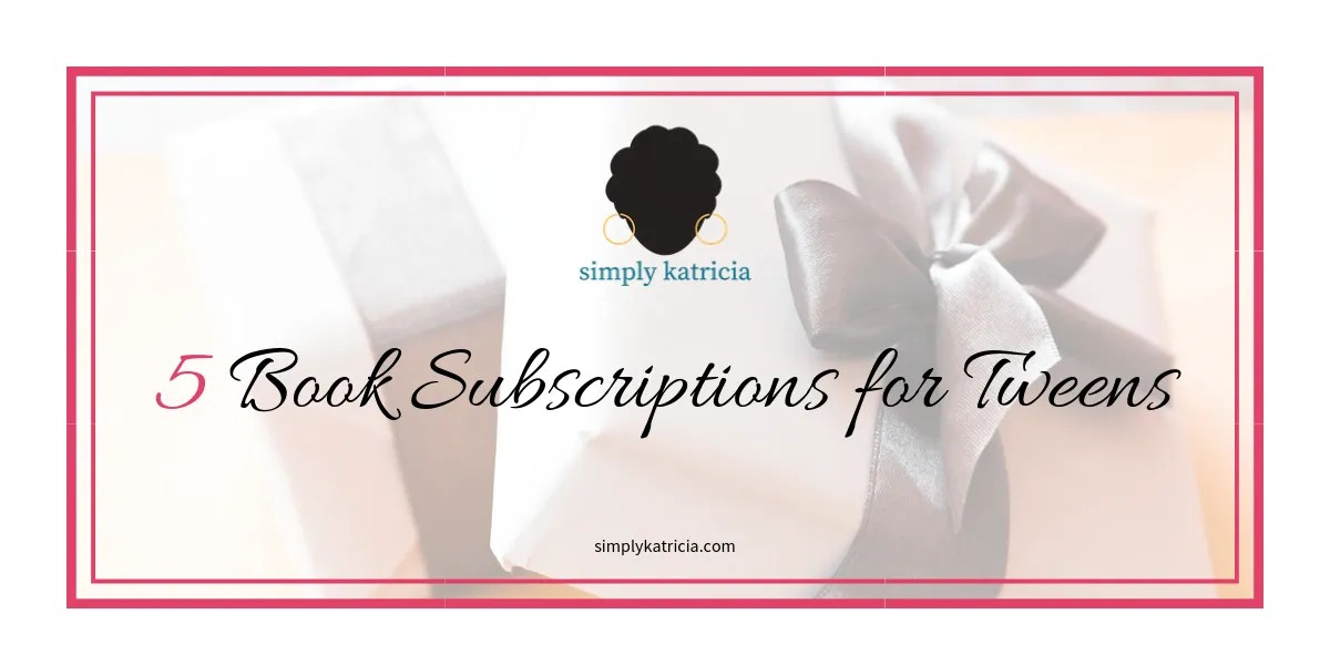 5 Book Subscriptions for Tweens