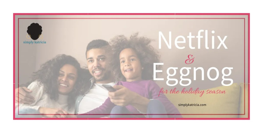 netflix and eggnog