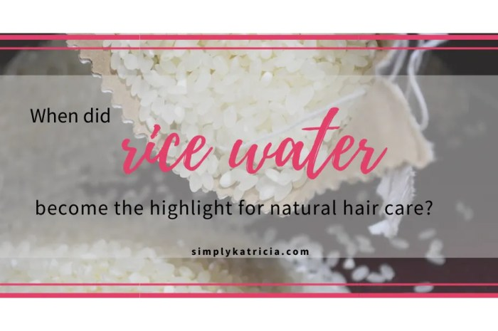 When did rice water become the highlight for natural hair care?