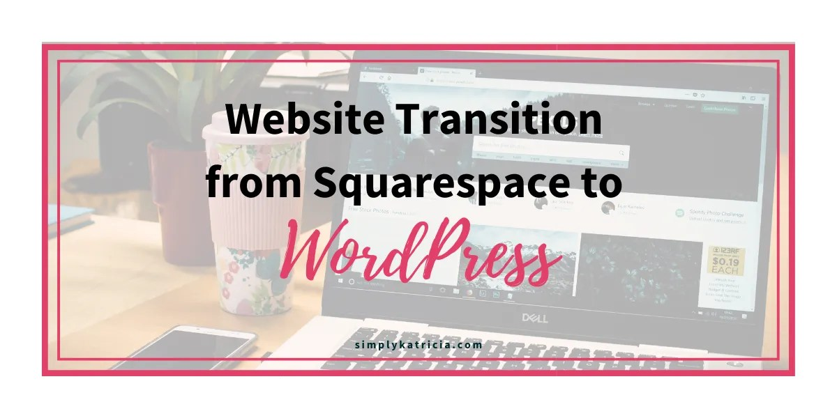 Website Transition from Squarespace to WordPress