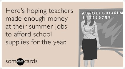 Here's to hoping teachers made enough at their summer jobs to afford back to school supplies. LOL Back to School Shopping Funny Meme!