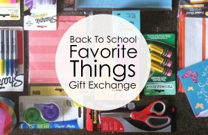 Back to School Favorite Things Teacher Gift Exchange 2015