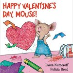 Valentine's Day Books for Kid - Happy Valentine's Day, Mouse!