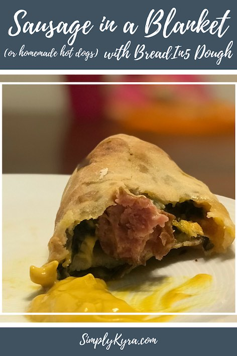 Sausage in a Blanket (Hot Dogs) with BreadIn5 Dough