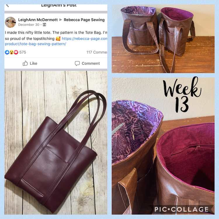 "Image is a collage of three photos with text on the right side saying ""week 13"" in black. On the left is a tall screenshot with a Facebook post on the Rebecca Page Sewing group and a gorgeous leather tote bag below. On the right are two images showing two brown totes with different colored linings on the inside."