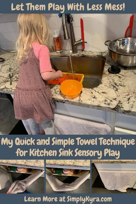 """Pinterest-geared image displaying a photo of Zoey, near the top, playing in the sink. Near the bottom of the image are three pictures showing how I add the towel to my cupboard doors. At the top it says """"Let them play with less mess!"""", while the center says the title, and the bottom lists my main URL."""