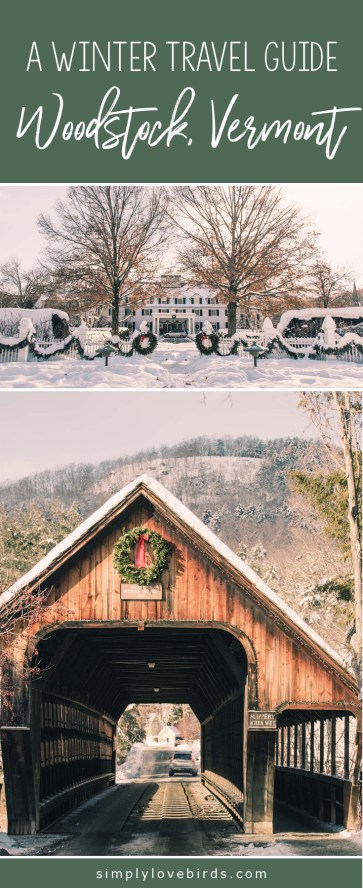 A Winter Travel Guide to Woodstock, Vermont - Simply Lovebirds - New England Travel Blogger