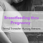 Nursing Aversion: Pregnancy