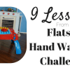 9 Lessons from the Flats & Hand Washing Challenge