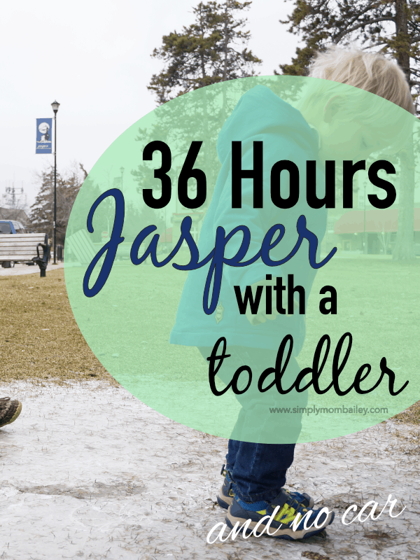 Things to do in Jasper, Alberta with Kids and Toddlers and no car
