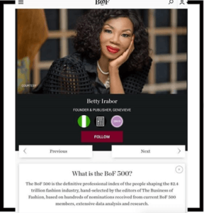 BoF perceives Betty Irabor as one of the 500 individuals molding the style business, close by Meghan Markle and Celine Dion