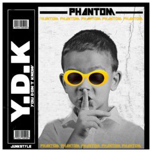 Phantom - You Don't Know ( YDK ) Music