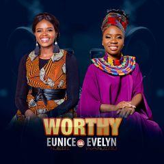 Eunice Njeri & Evelyn Wanjiru - Worthy