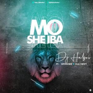 DJ Haboi Ft. Dphlowz x Ola Swift – Mo Se Iba