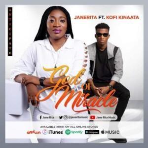 Janerita – God of Miracle Ft. Kofi Kinaata