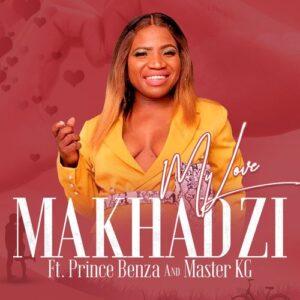 Makhadzi - My Love ft Master KG & Prince Benza