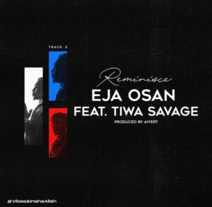 Reminisce Ft Tiwa Savage – Eja Osan