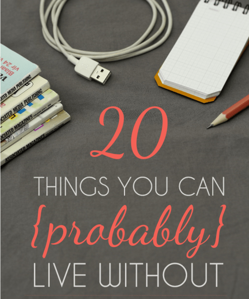 20-things-you-can-probably-live-without-simply-organize-life-(1)