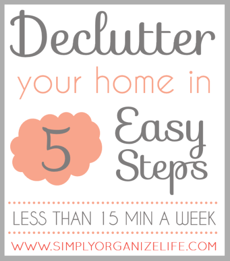 5 Simple Steps To Declutter Your Home - Simply Organize Life