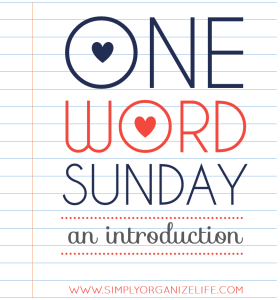 One-Word-Sunday-Introduction-Simply-Organize-Life