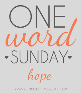 One-Word-Sunday-Hope-Simply-Organize-Life-Main