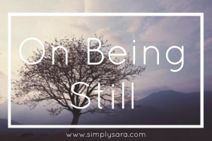 On Being Still