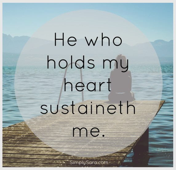 he-who-holds-my-heart-sustaineth-me