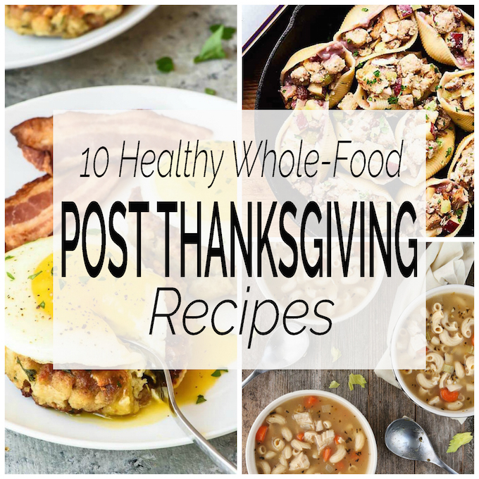 A Food And Recipe Blog Post Thanksgiving: Healthy Whole-Food Post-Thanksgiving Recipes