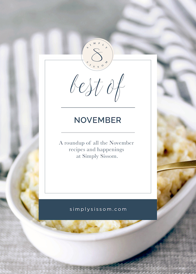 Best of November 2017, a roundup of November recipes and happenings at Simply Sissom.