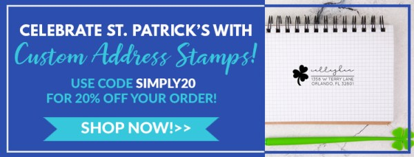celebrate st patricks with custom address stamps, use code simply20 for 20% off your order, shop now