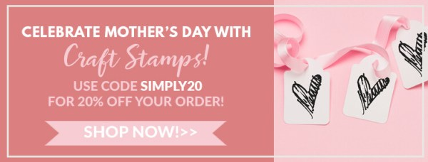 celebrate mother's day with craft stamps! use code simply20 for 20% off your order, shop now