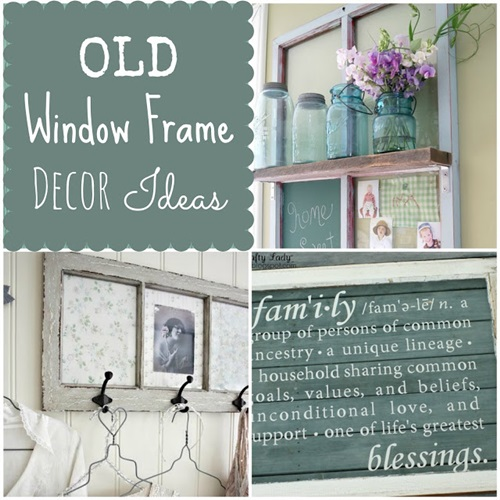 Old Window Frame Ideas