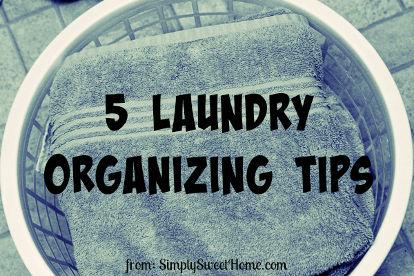 5 Laundry Organizing Tips
