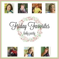 Friday Favorites Linky Party - Week 580