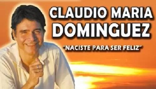 Claudio María Domínguez, los desatinos de un hombre marcado por la ambición