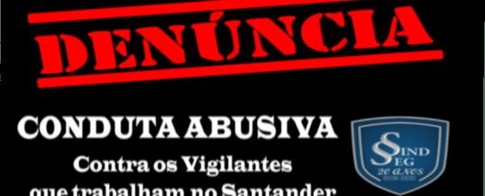 Denúncia – Santander Atenta Contra a Saúde dos Vigilantes