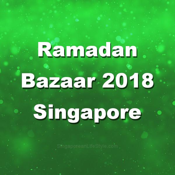 Ramadan Baazar 2018 Singapore