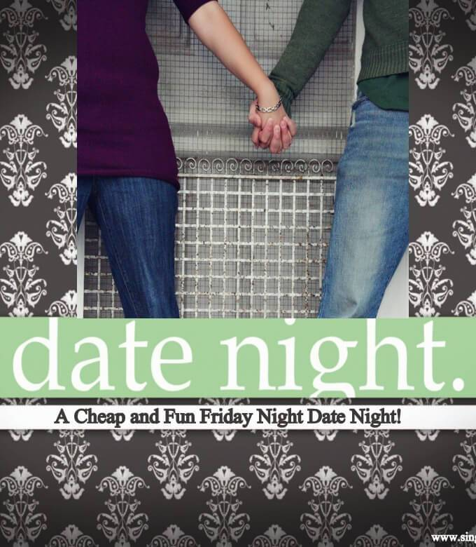 A Cheap and Fun Friday Night Date Night