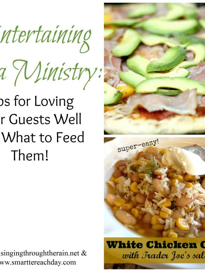 Entertaining as a Ministry: Tips for Loving Your Guests Well and What to Feed Them!