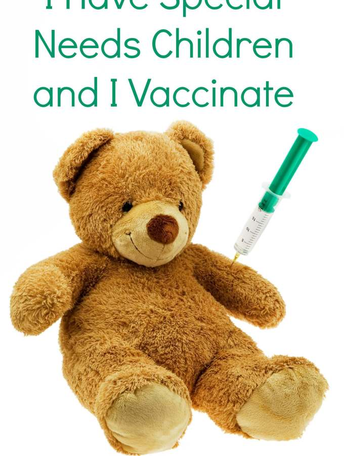 I Have Special Needs Children and I Vaccinate