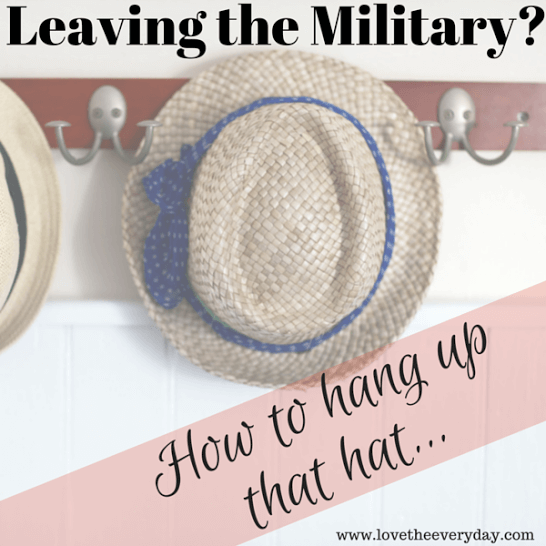 Leaving the Military? How to Hang up That Hat!