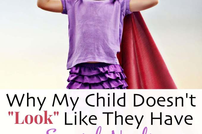 "Why My Child Doesn't ""Look"" Like They have Special Needs"