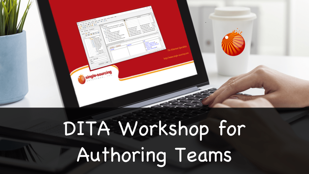 DITA Workshop for Authoring Teams